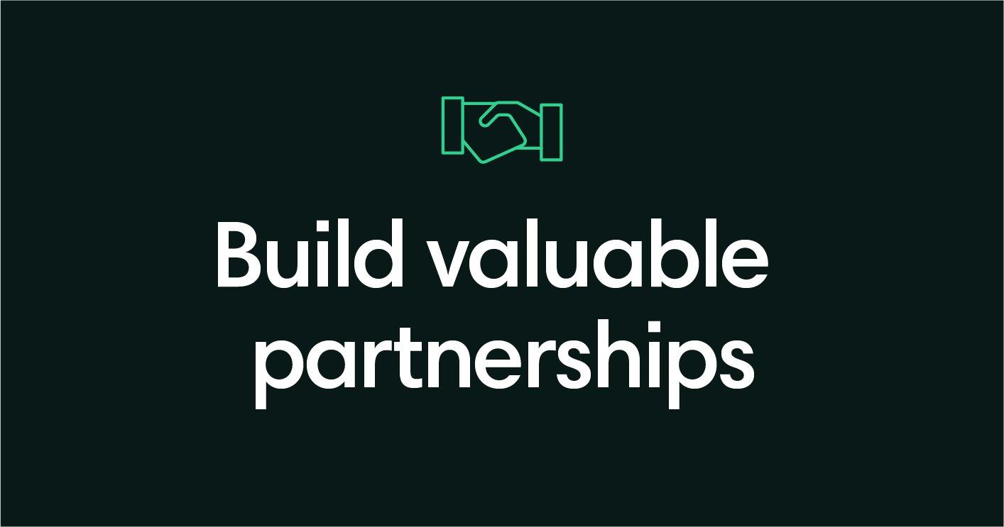 Build valuable partnerships