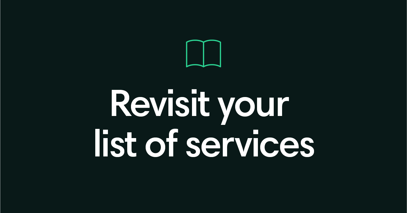 Revisit your list of services